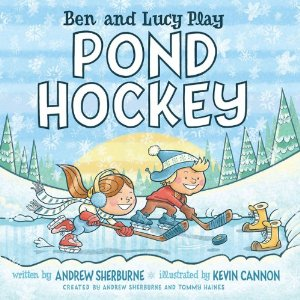 "Children's Book Review: ""Ben and Lucy Play Pond Hockey"""